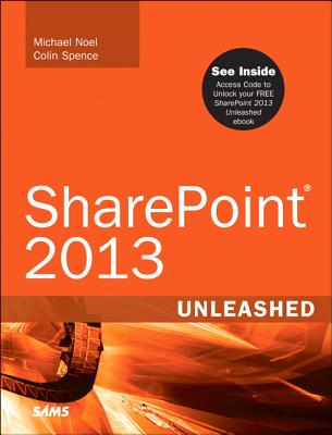 Microsoft Sharepoint 2013 Unleashed By Noel, Michael/ Spence, Colin